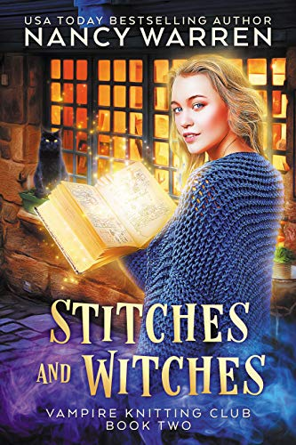 Stitches and Witches: A Paranormal Cozy Mystery (Vampire Knitting Club Book 2) by [Warren, Nancy]