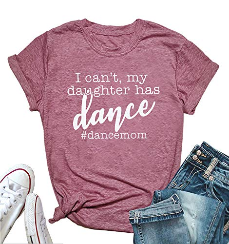 Dance Mom T-shirt - MOMOER Dance Mom Shirt Women I Can't My Daughter Has Dance Letter Print T-Shirt Casual Short Sleeve Summer Tops Tees Red