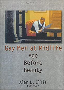 The Gay Man' s Guide to Thriving at Midlife
