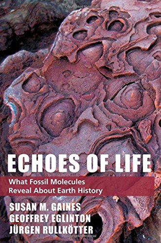 BEST! Echoes of Life: What Fossil Molecules Reveal about Earth History [P.D.F]