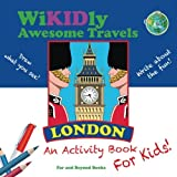 WiKIDly Awesome Travels - London: An Activity Book for Kids