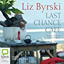 Last Chance Café Audiobook by Liz Byrski Narrated by Marie-Louise Walker