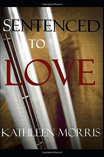 Sentenced To Love (Short Story) [Morris, Kathleen] (Tapa Blanda)