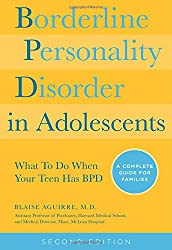 Borderline Personality Disorder in Adolescents: What to Do When Your Teen Has BPD: A Complete Guide for Families