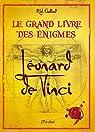 Grand livre des énigmes Léonard de Vinci par Galland