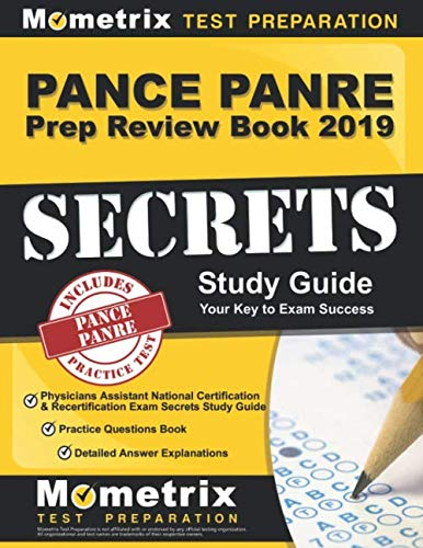 PANCE PANRE Prep Review Book 2019: Physicians Assistant National Certification & Recertification Exam Secrets Study Guide, Practice Questions Book, ... (Updated for the New 2019 Outline)