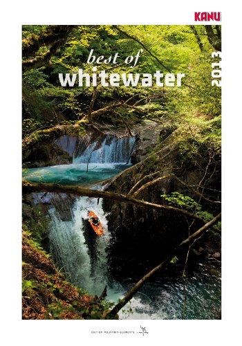 Kalender Best of whitewater 2013: Wildwasserkajak weltweit