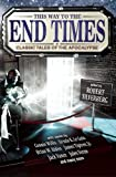 This Way to the End Times: Classic Tales of the Apocalypse