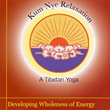Kum Nye Relaxation: Developing Wholeness of Energy