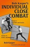 Bob Kasper's Individual Close Combat Volumes 1 And 2, Bob Kasper, 1581606850