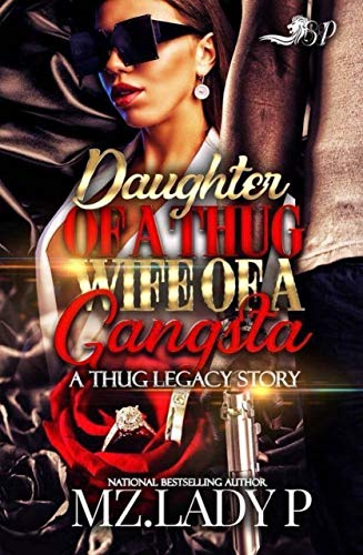 Daughter of a Thug, Wife of a Gangsta: A Thug Legacy Story]()