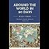 Around the World in Eighty Days (Unabridged with original illustrations)