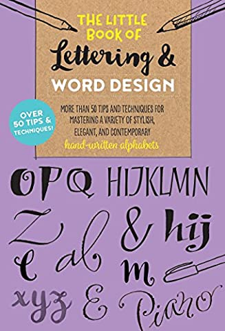 The Little Book of Lettering & Word Design: More than 50 tips and techniques for mastering a variety of stylish, elegant, and contemporary hand-written - Felt Tip Font