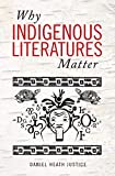 : Why Indigenous Literatures Matter (Indigenous Studies)