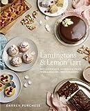 Lamingtons & Lemon Tart: Favourite Cakes, Desserts and Sweet Treats - with a Twist