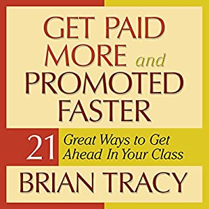 Get Paid More and Promoted Faster Audiobook