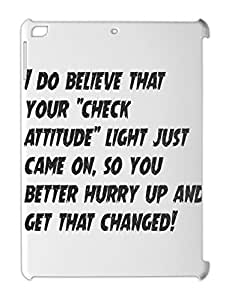 """I do believe that your """"""""check attitude"""""""" light just came iPad air plastic case"""