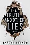 """""""The Truth and Other Lies A Novel"""" av Sascha Arango"""