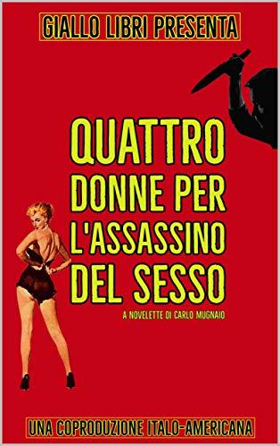 Quattro Donne per Lassassino del Sesso (Italian Edit