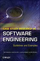 Case Study Research in Software Engineering: Guidelines and Examples Front Cover
