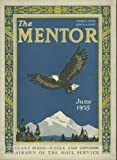 img - for The Mentor, June 1925 (Vol 13, No 5, Serial 268) Giant Birds: Eagle and Condor; Airmen of the Mail Service; Audubon: Author and Artist; George Inness; Cyclones; King Arthurs Castle; Gretna Green book / textbook / text book