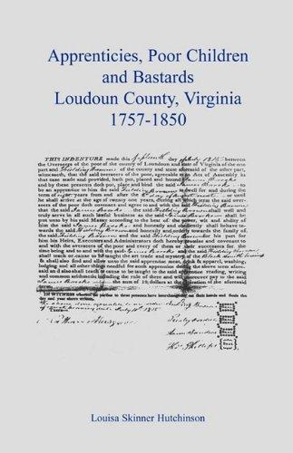 Apprentices, Poor Children and Bastards, Loudoun County, Virginia, 1757-1850