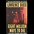 Eight Million Ways to Die (Matthew Scudder Mysteries Book 5)