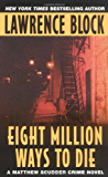 Eight Million Ways to Die (Matthew Scudder Mysteries Book 5)