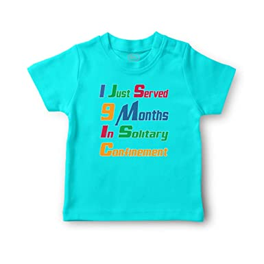 I Just Served 9 Months In Solitary Confinement Children T-shirt Tee 6mo Thru 7t
