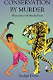 Conservation by Murder: Man-eaters of Sundarbans: Man-eaters of Sundarbans