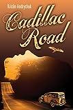 Cadillac Road (Essential Prose Book 132)