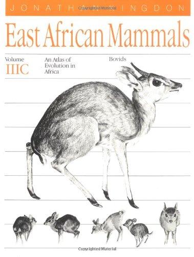 East African Mammals: An Atlas of Evolution in Africa, Volume 3, Part C: Bovids