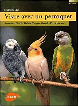 Book's Cover of Vivre avec un perroquet (Français) Broché – 8 octobre 2015