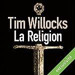 La religion   Tim Willocks