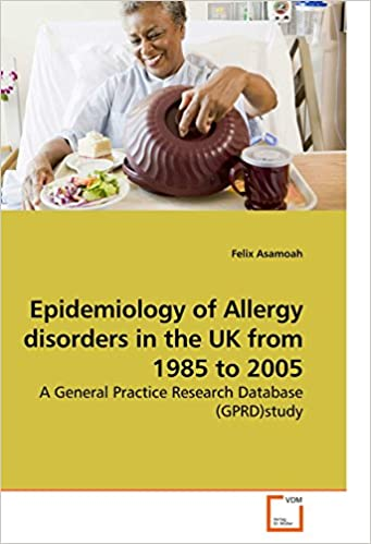 Livre électronique à téléchargerEpidemiology of Allergy disorders in the UK from 1985 to 2005: A General Practice Research Database (GPRD)study (French Edition) PDF by Felix Asamoah 3639239954