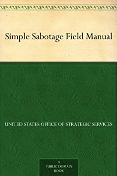 Simple Sabotage Field Manual by [United States Office of Strategic Services]