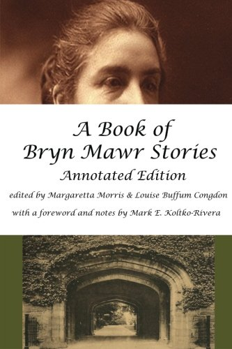 A Book Of Bryn Mawr Stories  Annotated Edition