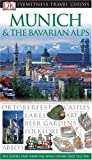 Munich and the Bavarian Alps, Dorling Kindersley Publishing Staff, 0756631874