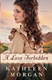A Love Forbidden: A Novel (Heart of the Rockies)