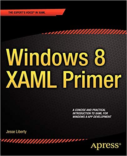 Windows 8 XAML Primer: Your essential guide to Windows 8