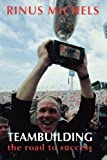 img - for Teambuilding: the road to success by Rinus Michels (2013-01-03) book / textbook / text book
