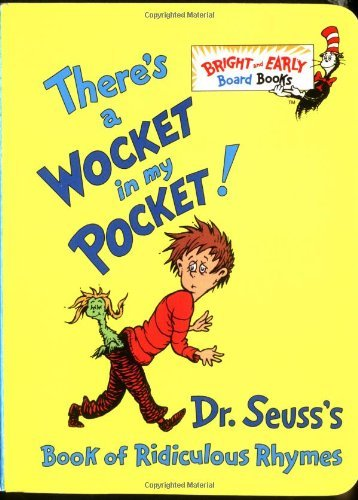 By Dr. Seuss - There's a Wocket in My Pocket!: Dr. Seuss's Book of Ridiculous Rhymes (Brdbk) (10/27/96)