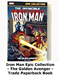 Review: Iron Man Epic Collection - The Golden Avenger - Trade Paperback Book