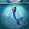The Rising: The Painted Maidens Trilogy Volume 1 Audiobook by Terra Harmony Narrated by Angela Rysk