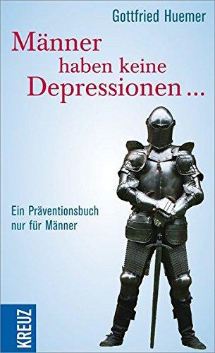 mnner-haben-keine-depressionen-ein-prventionsbuch-nur-fr-mnner