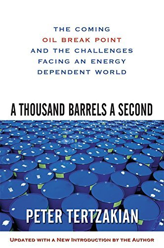 A Thousand Barrels a Second: The Coming Oil Break Point and the Challenges Facing an Energy Dependent World by Peter Tertzakian (1-Jun-2007) Paperback (A Barrels Second 1000)