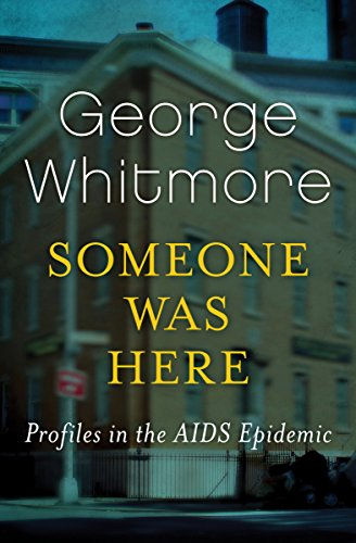 - Someone Was Here: Profiles in the AIDS Epidemic