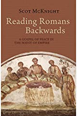 Reading Romans Backwards: A Gospel of Peace in the Midst of Empire Kindle Edition