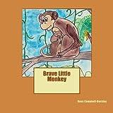 Brave Little Monkey, Dana Campbell-Buckley, 1493642243