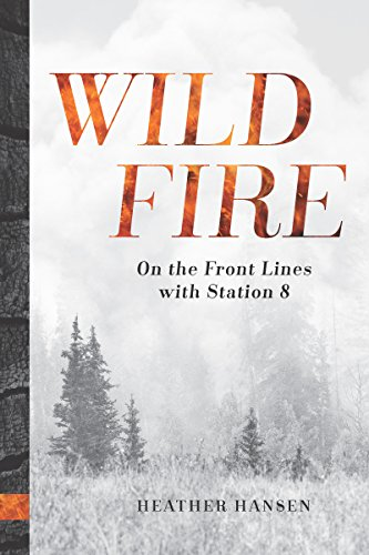 Wildfire: On The Front Lines With Station 8